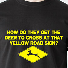 How do they get the deer to cross at that yellow road sign? retro Funny T-Shirt