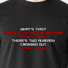 What's this? That's a list of the doctors I'm going to kill sunny Funny T-Shirt
