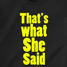 That's what She Said! dunder mifflin paper tv show sex The Office Funny T-Shirts