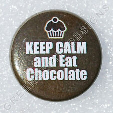 I6 - Keep Calm and Eat Chocolate - Cupcakes, Cookies, Humor