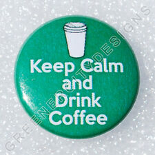 I31 - Keep Calm and Drink Coffee - Caffeine Coffee Beans, Pop Culture, Starbucks
