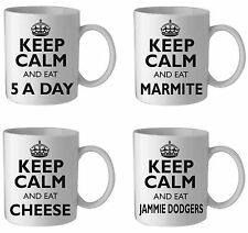 KEEP CALM AND EAT PRINTED MUG/CUP, ASSTD CHOICES/PERSONALISE/CUSTOMISE YOUR OWN