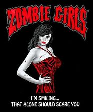 ZOMBIE GIRLS I'M SMILING THAT ALONE SHOULD SCARE YOU DEAD T-SHIRT  Z6