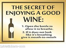 FUNNY - THE SECRET OF ENJOYING A GOOD WINE -   PRINT / POSTER great quality
