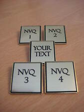 NVQ Qualification Awards 1,2, 3, 4 OR OWN TEXT GILT PIN BROOCH BADGE - ENGRAVED