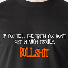 if you tell the truth you wont get in much trouble. bullshit retro Funny T-Shirt