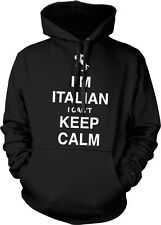 Im Italian I Cant Keep Calm Carry On Parody Italy Hoodie Pullover Sweatshirt