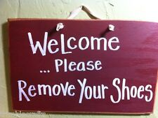 Welcome please remove your shoes sign wood hand crafted primitive porch decor