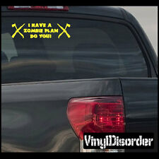 Zombie Plan I have a zombie Plan Do you Wall Decal or Car Vinyl Decal 01