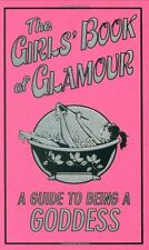 The Girls' Book of Glamour: A Guide to Being a Goddess by Sally Jeffrie...
