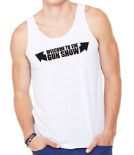 Welcome to the gun show vest | Funny tank gym top train t-shirt sleeveless 0105