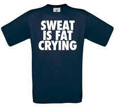 Sweat is fat crying t-shirt | funny tee novelty gift tshirt gym train fit 0066