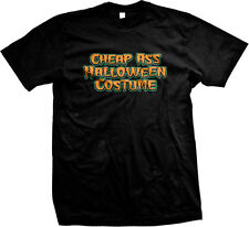 Cheap Ass Halloween Costume Trick Or Treat Party Funny Humor Joke Mens T-shirt