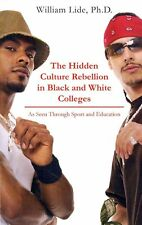 NEW The Hidden Culture Rebellion in Black and White Colleges by William Lide Per