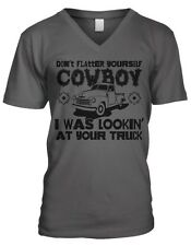 Dont Flatter Yourself Cowboy I Was Looking At Your Truck Mens V-neck T-shirt