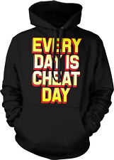 Every Day Is Cheat Day Funny Humor Diet Joke Splurge Meal Lazy Hoodie Pullover