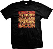Exercise Eggs Are Sides For Bacon Meat Breakfast Food Funny Humor Mens T-shirt