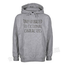 ONLY ATTRACTED TO FICTIONAL CHARACTERS HOODIE JUMPER SLOGAN TWILIGHT POTTER