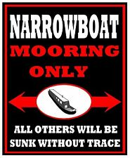 """""""NARROWBOAT MOORING ONLY"""" Fun gift METAL SIGN PLAQUE for Canal Narrow Boat Barge"""