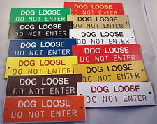 """Beware of the DOG LOOSE Do Not Enter  Engraved Door or Gate Sign 6"""" x 2"""""""