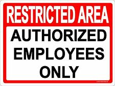 RESTRICTED AREA EMPLYEES ONLY SIGN 9x12 METAL ALUMINUM BUSINESS RETAIL OFFICE