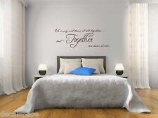 We May Not Have It All Together But Together We Have It All Vinyl Wall Decal