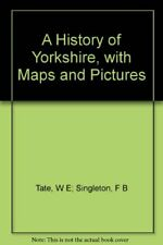A History of Yorkshire, with Maps and Pictures, W.E. Tate and F.B. Singleton, Us