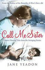 NEW Call Me Sister by Jane Yeadon Paperback Book Free Shipping