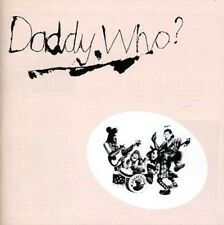 Daddy Who - Cool Daddy New & Sealed Compact Disc Free Shipping