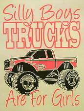 SILLY BOYS TRUCKS ARE FOR GIRLS 4X4 MUDDIN' SOUTHERN GIRLS SHIRT #219