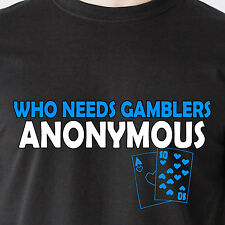 Who needs gamblers anonymous casino cards game 21 vintage retro Funny T-Shirt