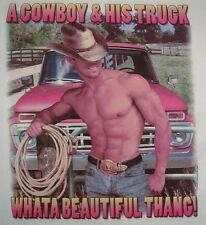 A COWBOY & HIS TRUCK WHAT A... COWGIRL WESTERN COUNTRY GIRL REDNECK  SHIRT #85