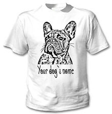 FRENCH BULLDOG PERSONALISED WITH YOUR DOG`S NAME - NEW WHITE COTTON TSHIRT