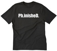 Ph.inishe.D T-shirt Funny Doctor Graduate Ph.D. Gift College Tee Shirt S-5XL