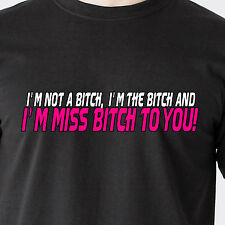 I'm not a Bitch, I'm THE Bitch and I'm Miss Bitch to you! 69 retro Funny T-Shirt