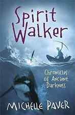 Spirit Walker: Chronicles of Ancient Darkness Book 2, Michelle Paver, Good Condi
