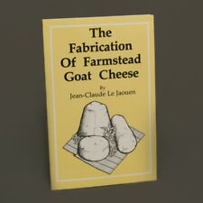 The Fabrication of Farmstead Goat Cheese