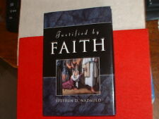 JJUSTIFIED BY FAITH by Stephen D. Nadauld 2001 1STED LDS MORMON BOOK HB