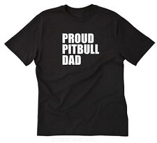 Proud Pitbull Dad T-shirt Funny Pit Bull ABST Bull Terrier Dog Tee Size S-5X