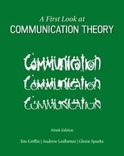A First Look at Communication Theory - 9th Edition - Griffin, Ledbetter, Sparks