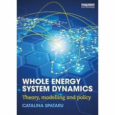 Whole Energy System Dynamics Catalina Spataru Routledge Paperback 9781138799905
