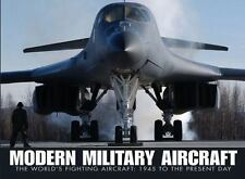 Modern Military Aircraft : The World's Fighting Aircraft, 1945 to the Present...