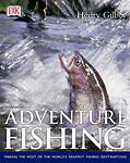 Adventure Fishing by Henry Gilbey (Hardback, 2003)