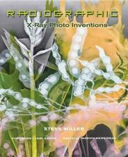 Radiographic: X-Ray Photo Inventions by Steve Miller Hardcover Book