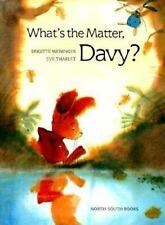 What's the Matter, Davy? by Eve Tharlet and Laird Blackwell (1999, Hardcover)