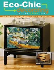 Eco Chic Decorating Get the Green Life Leisure Arts