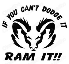 If you can't DODGE it RAM it Die Cut Truck Auto Decals Stickers Vinyl Self_1496