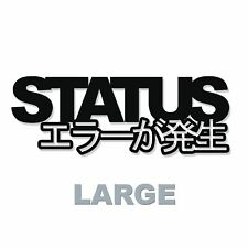 Status Error LARGE JDM / Fatlace / Illest / Scene / Honda / Drift Sticker Decal