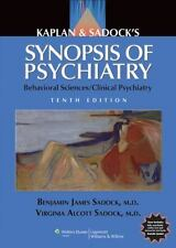 Synopsis of Psychiatry : Behavioral Sciences/Clinical Psychiatry by Benjamin...
