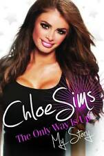 Chloe Sims: The Only Way is Up - My Story by Chloe Sims (Hardback, 2012)